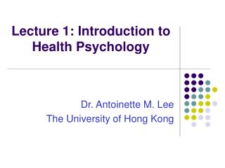 Lecture 1: Introduction to  Health Psychology