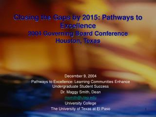 Closing the Gaps by 2015: Pathways to Excellence 2004 Governing Board Conference Houston, Texas