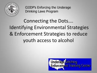 OJJDP's Enforcing the Underage Drinking Laws Program