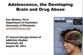 Adolescence, the Developing Brain and Drug Abuse
