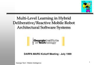Multi-Level Learning in Hybrid Deliberative/Reactive Mobile Robot Architectural Software Systems