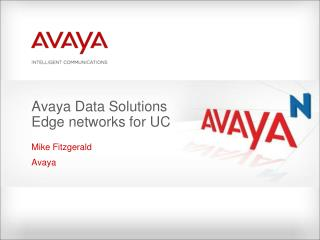 Avaya Data Solutions Edge networks for UC