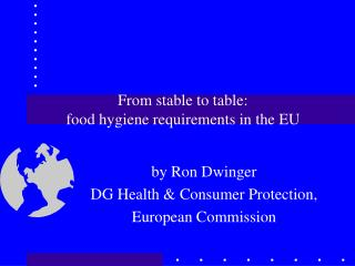 From stable to table:  food hygiene requirements in the EU