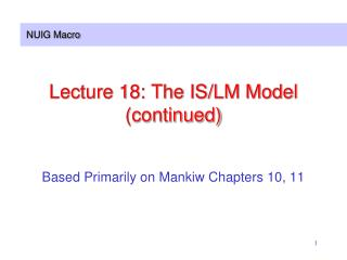 Lecture 18: The IS/LM Model (continued)