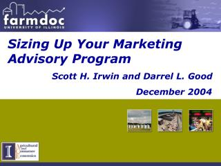 Sizing Up Your Marketing Advisory Program 		Scott H. Irwin and Darrel L. Good
