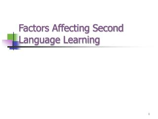 Factors Affecting Second Language Learning