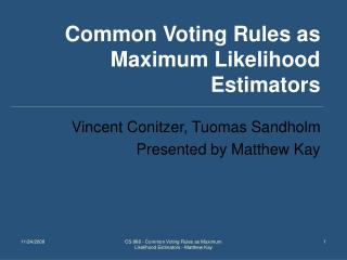 Common Voting Rules as Maximum Likelihood Estimators