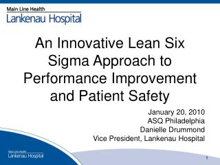 An Innovative  Lean Six Sigma Approach  to Performance Improvement and Patient Safety
