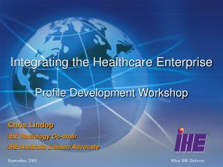 Integrating the Healthcare Enterprise Profile Development Workshop