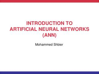 INTRODUCTION TO  ARTIFICIAL NEURAL NETWORKS (ANN)