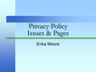 Privacy Policy  Issues & Pages