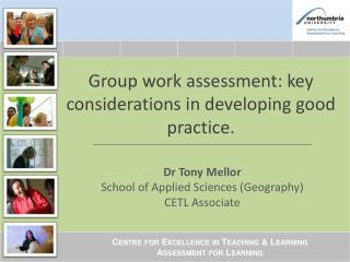 Group work assessment: key considerations in developing good practice.