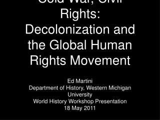 Cold War, Civil Rights: Decolonization and the Global Human Rights Movement
