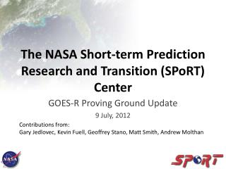 The NASA Short-term Prediction Research and Transition (SPoRT) Center