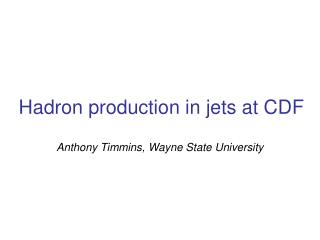 Hadron production in jets at CDF