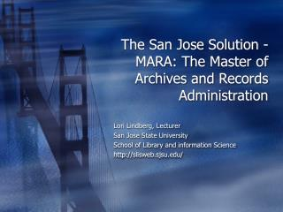 The San Jose Solution - MARA: The Master of Archives and Records Administration