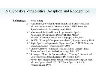 9.0 Speaker Variabilities: Adaption and Recognition