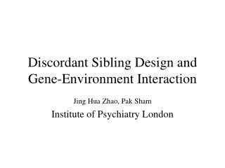 Discordant Sibling Design and Gene-Environment Interaction