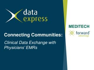 Connecting Communities: Clinical Data Exchange with Physicians' EMRs