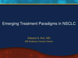 Emerging Treatment Paradigms in NSCLC