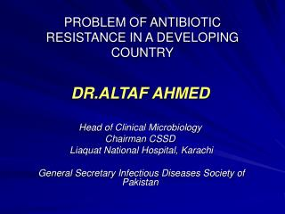 PROBLEM OF ANTIBIOTIC RESISTANCE IN A DEVELOPING COUNTRY