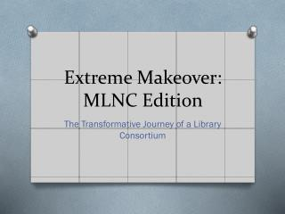Extreme Makeover: MLNC Edition