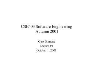CSE403 Software Engineering  Autumn 2001