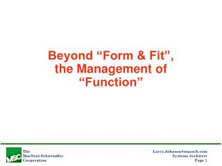 Beyond  Form  Fit , the Management of  Function