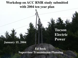 Workshop on ACC RMR study submitted with 2004 ten year plan