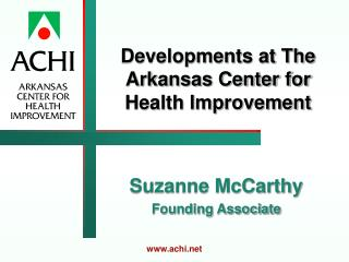Developments at The Arkansas Center for Health Improvement