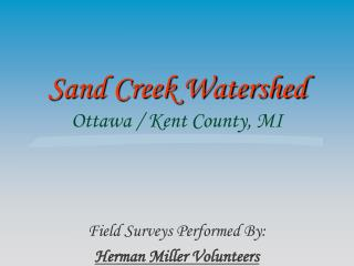Sand Creek Watershed Ottawa / Kent County, MI