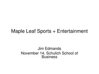 Maple Leaf Sports + Entertainment
