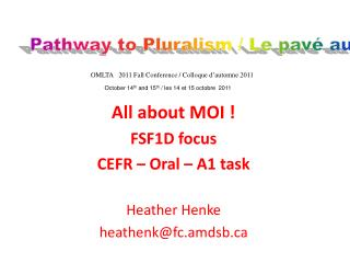 All about MOI ! FSF1D focus  CEFR – Oral – A1 task Heather Henke  heathenk@fc.amdsb