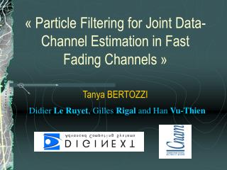 «  Particle Filtering for Joint Data-Channel Estimation in Fast Fading Channels  »
