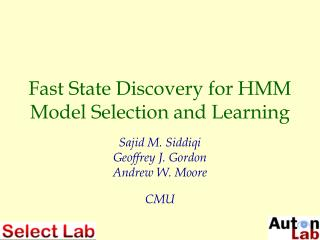 Fast State Discovery for HMM Model Selection and Learning