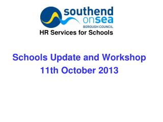 Schools Update and Workshop 11th October 2013