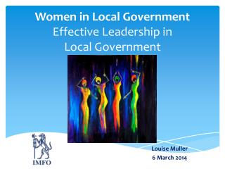 Women in Local Government Effective Leadership in  Local Government