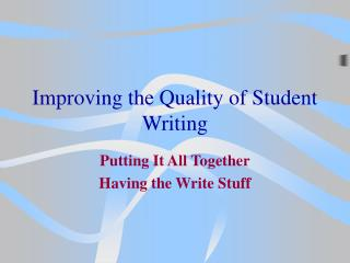 Improving the Quality of Student Writing