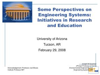 Some Perspectives on Engineering Systems: Initiatives in Research and Education