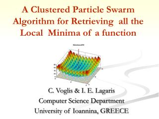 A Clustered Particle Swarm Algorithm for Re t ri evi ng all the  Local Minima  of a function
