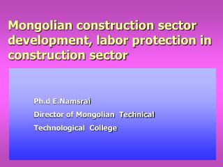 Mongolian construction sector development, labor protection in construction sector