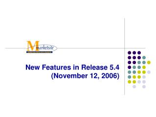New Features in Release 5.4 (November 12, 2006)