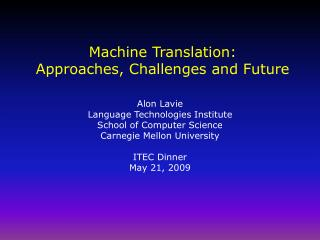 Machine Translation:  Approaches, Challenges and Future