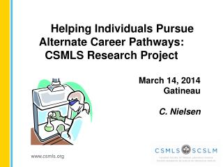 Helping Individuals Pursue Alternate Career Pathways: CSMLS Research Project