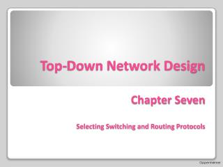 Top-Down Network Design Chapter Seven   Selecting Switching and Routing Protocols