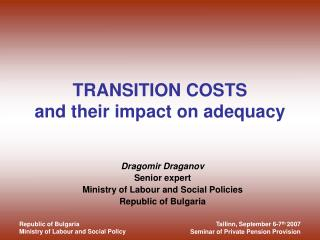 TRANSITION COSTS  and their impact on adequacy