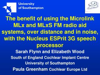 Sarah Flynn and Elizabeth Wood South of England Cochlear Implant Centre University of Southampton