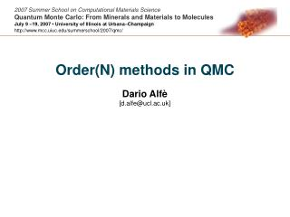 Order(N) methods in QMC Dario Alfè  [d.alfe@ucl.ac.uk]