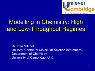 Modelling in Chemistry: High and Low-Throughput Regimes