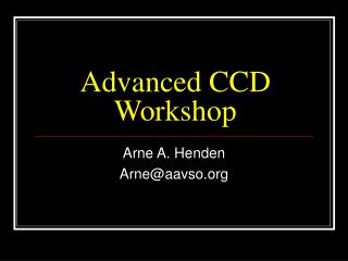 Advanced CCD Workshop